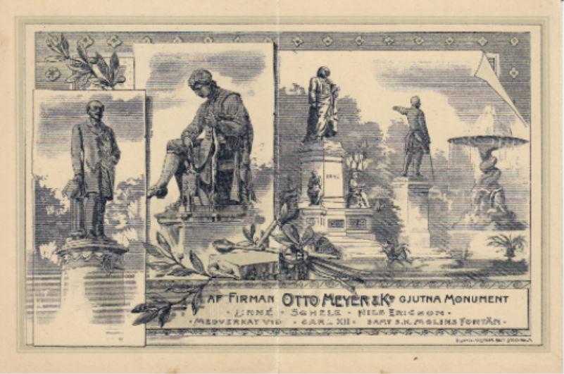 """Reklamfolder tidigast 1895. Tryckt vid Ljunglöfs litografiska. Från vänster till höger syns Nils Ericson, Schele och Linné, följt av Karl XII och Molins fontän vilka är i bakgrunden och texten förtydligar """"medverkat vid"""" eftersom Otto var lärling åt dem som gjöt dessa statyer. Illustrationen hos Otto Meyer."""
